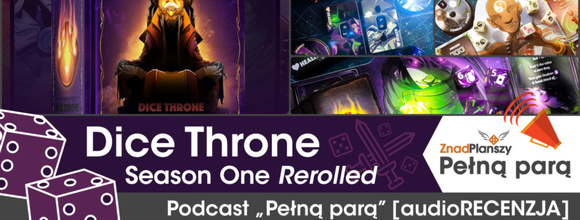 Dice Throne: Season One Rerolled [audioRECENZJA]